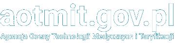 AOTMiT - Agencja Oceny Technologii Medycznych i Taryfikacji